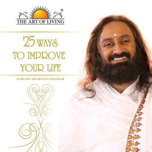 25 Ways to Improve Your Life motivational book in English by Sri Sri Ravishankar