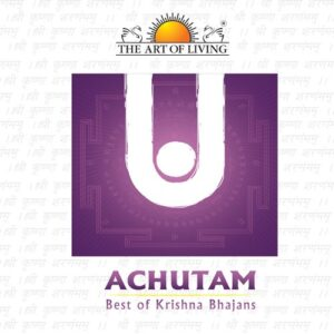 achyutam keshavam by art of living