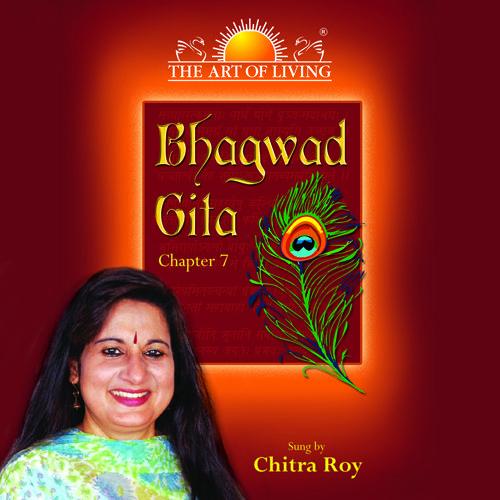 Bhagwad Gita chapter 7 Bhajan by Chitra Roy