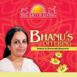 Art of living Bhajans by Bhanumathi Narsimhan