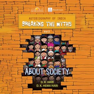 Breaking The Myths by D K hari book on Autobiography of India About Society