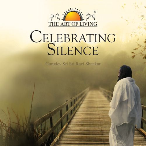 Celebrating Silence book in english by Sri Sri Ravishankar