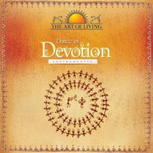 Dance of devotion album by art of living