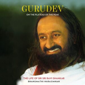 On the Plateau of the Peak book by Bhanumathi Narasimhan on life of Sri Sri Ravishankar