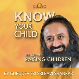 Know Your Child: The Art of Raising Children book for effective parenting by art of living