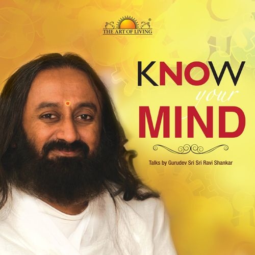 Know Your Mind book on stress management by sri sri Ravishankar