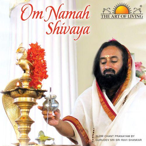 om namah shivaya chanting by sri sri ravi shankar
