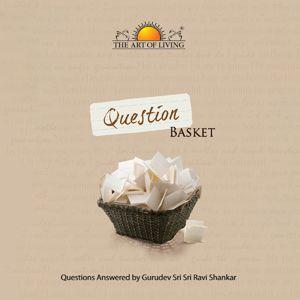 Question Basket-Sri Sri Ravishankar book in English by art of living