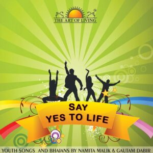 Say Yes To Life album by Gautam Dabir