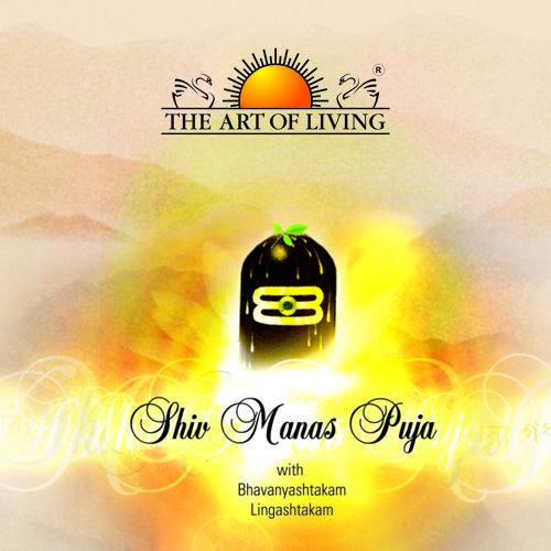 shiv manas puja art of living and Lingashtakam