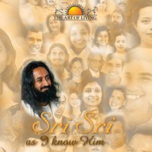 Sri Sri As I Know Him