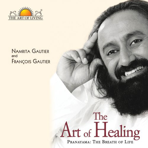 art of healing book includes breathing techniques & Pranayam benefits by art of living