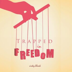 Trapped in Freedom