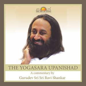 Yogasara Upanishad in English by art of living