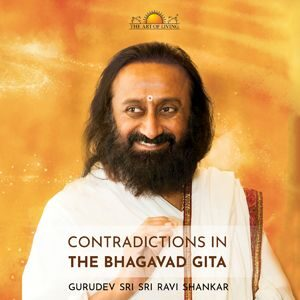 Contradiction In Bhagavad Gita by art of living