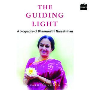 The Guiding Light - Biography of Bhanumathi Narasimhan-0