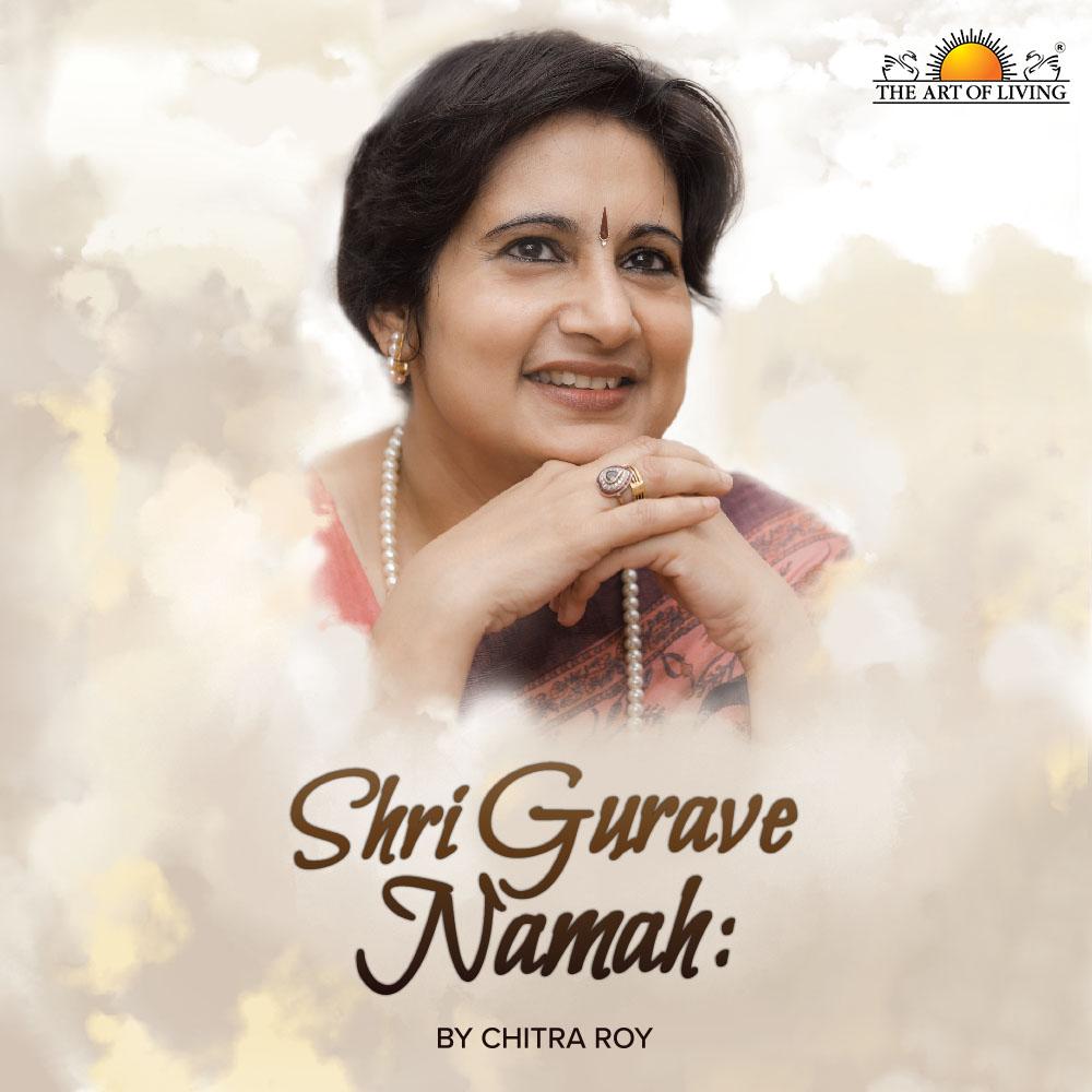 Shri Gurave Namah - Chitra Roy -0